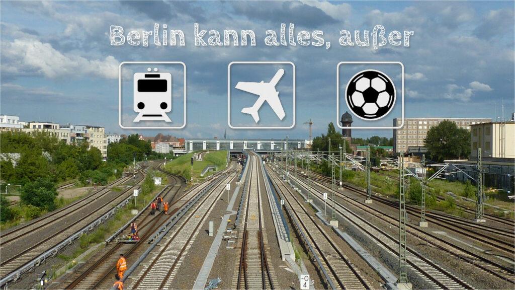 Berlin kann alles, außer...